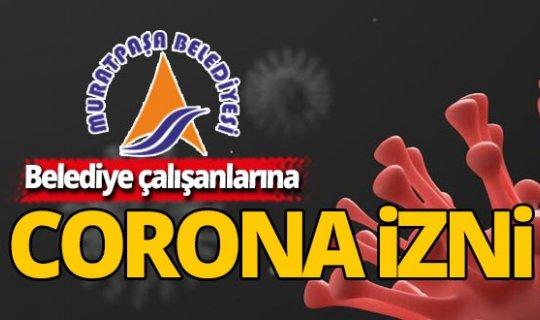 Antalya'da belediye çalışanlarına idari izin verildi
