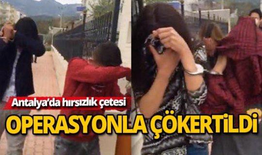 Antalya'da hırsızlık çetesi çökertildi