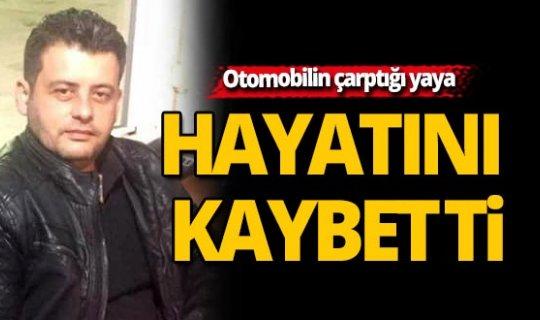 Antalya'da otomobilin çarptığı yaya hayatını kaybetti