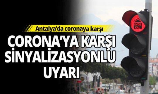 Antalya'da sinyalizasyon işaretlerinden corona uyarısı