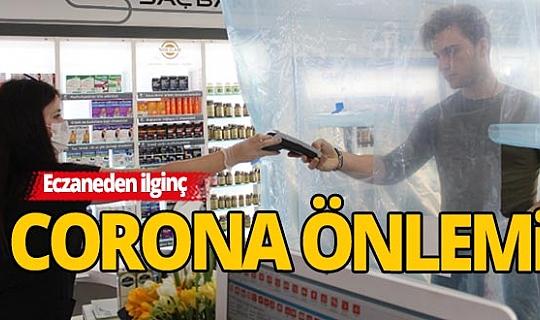 Antalya'daki eczaneden ilginç corona virüs önlemi