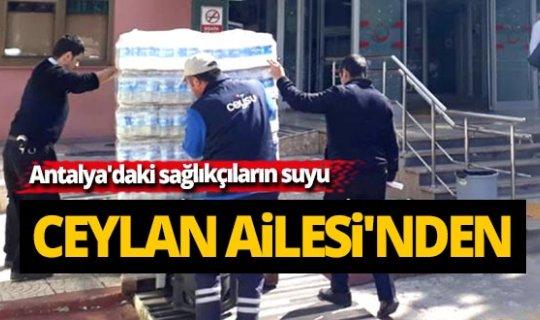 Antalya'daki sağlıkçıların suyu Ceylan Ailesi'nden
