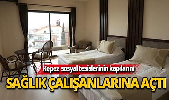 Antalya Kepez Belediyesi sosyal tesislerinin kapılarını sağlık çalışanlarına açtı