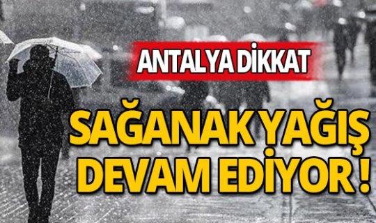 Antalyalılar sağanak yağışa dikkat !