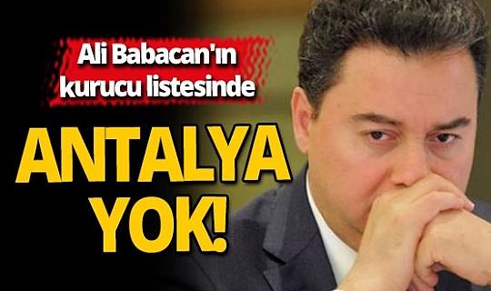 Babacan'ın kurucu listesinde Antalya yok