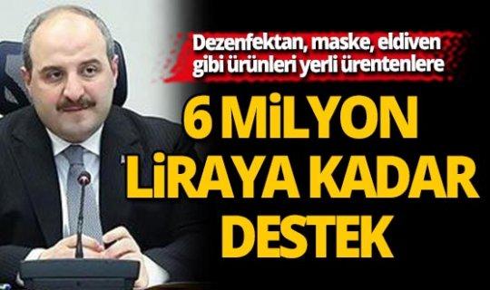 Bakan Varank: Yerli üretime 6 milyon liraya kadar destek