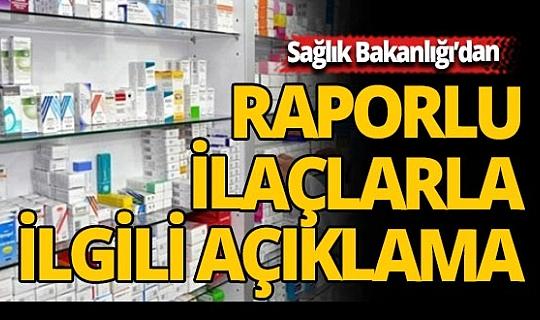 Bakanlıktan raporlu ilaçlarla ilgili açıklama
