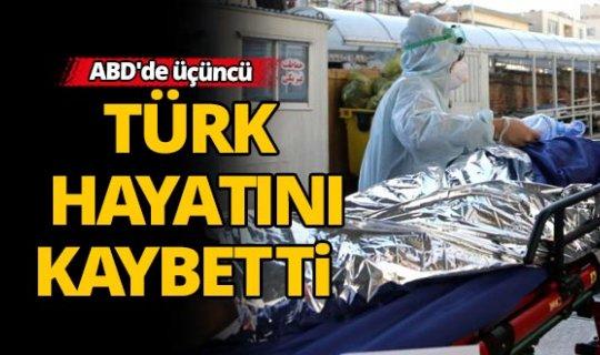 Corona'dan ABD'de üçüncü Türk hayatını kaybetti