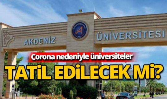 Corona nedeniyle üniversiteler tatil edilecek mi?