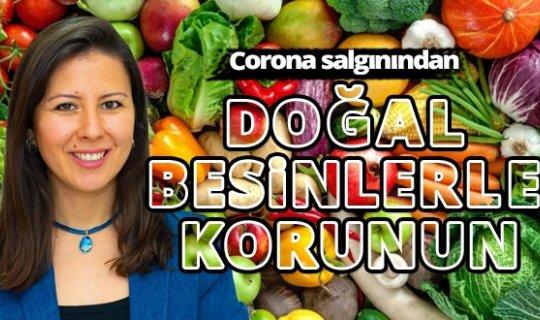 Coronasalgınından doğal besinlerle korunun
