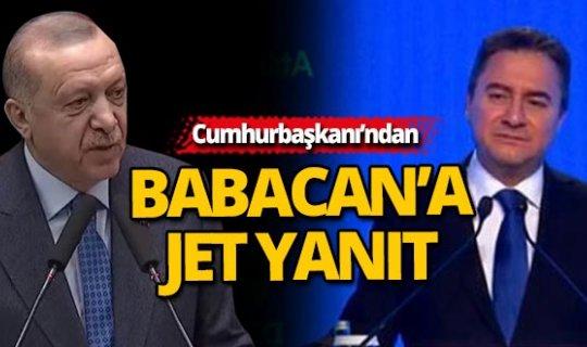 Cumhurbaşkanı Erdoğan'dan Babacan'a jet yanıt