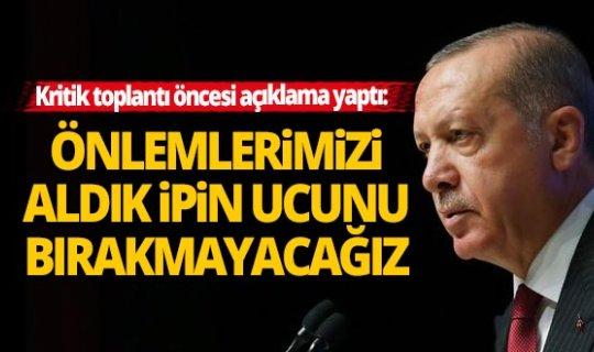 Cumhurbaşkanı Erdoğan: Hastalığın kontrol altında tutulmasıyla ilgili önlemleri hayata geçirdik