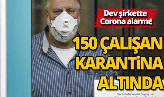Dev şirkette corona virüs vakası!