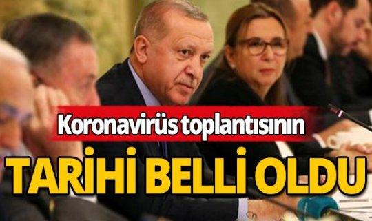 Erdoğan başkanlığındaki Koronavirüs toplantısının tarihi belli oldu