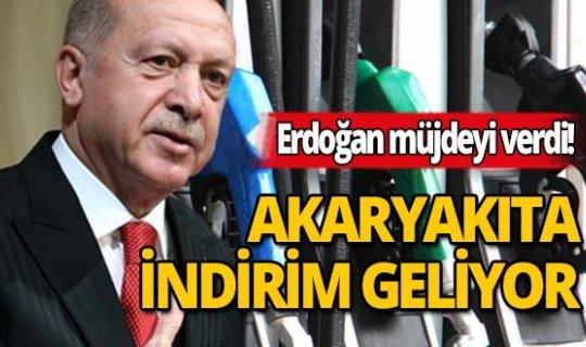 Erdoğan müjdeyi verdi: Akaryakıt'a indirim geliyor'