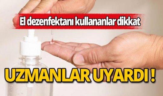 Fazla dezenfektan kullanımı sağlık sorunlarına yol açabilir