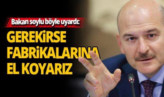 İçişleri Bakanı Süleyman Soylu stokçuları uyardı