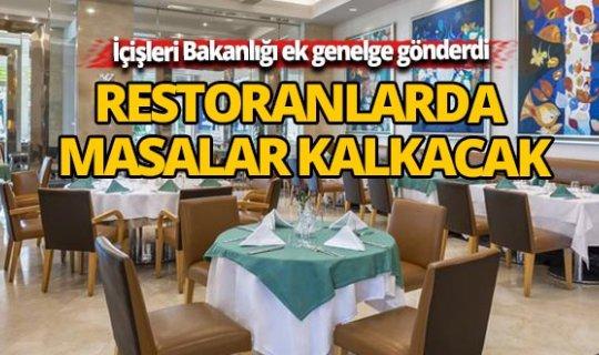İçişleri Bakanlığı duyurdu! Restoranlarda masalar kalkacak