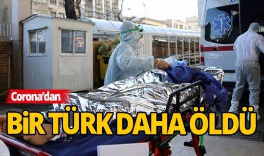 Corona'dan bir Türk daha hayatını kaybetti
