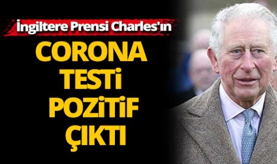 İngiltere Prensi Charles'ın corona testi pozitif çıktı