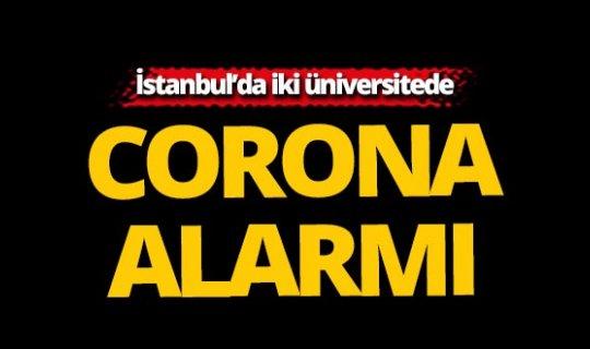 İstanbul'da iki üniversitede corona alarmı!