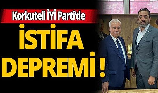 Korkuteli İYİ Parti'de istifa depremi