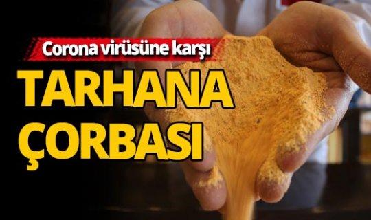 Korona virüsüne karşı 'tarhana çorbası' için...