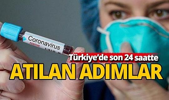 Koronavirüse karşı Tükiye'de 24 saate atılan adımlar