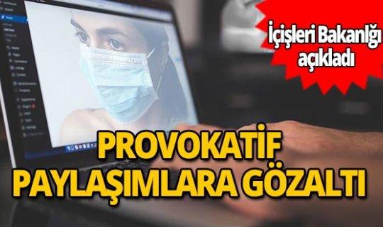 Koronavirüsle ilgili provokatif paylaşımlara gözaltı