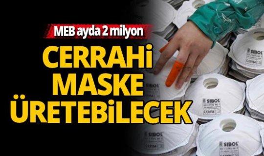 MEB ayda 2 milyon cerrahi maske üretebilecek