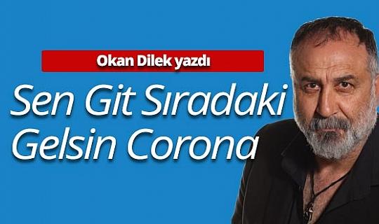 """Okan Dilek yazdı: """"Sen git sıradaki gelsin Corona"""""""