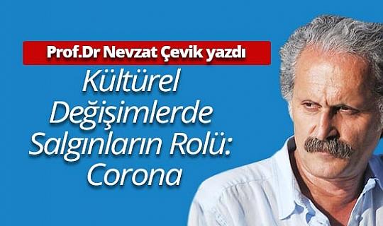 """Prof.Dr Nevzat Çevik yazdı: """"Kültürel Değişimlerde Salgınların Rolü: Corona"""""""