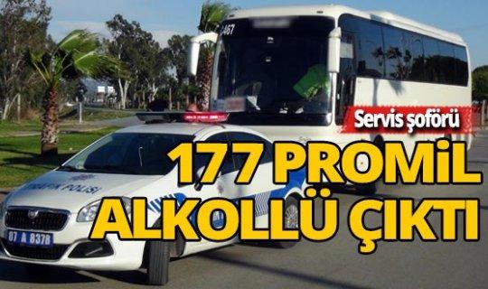 Servis şoförü 177 promil alkollü çıktı