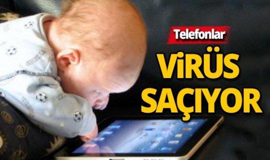 Telefonlar virüs saçıyor