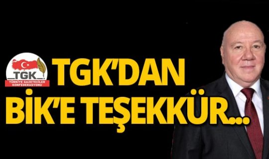 TGK'dan BİK'e teşekkür...