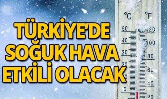 Soğuk hava Türkiye'yi etkisi altına alıyor