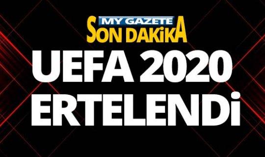 UEFA 2020 corona nedeniyle ertelendi