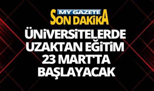 YÖK Başkanı Saraç: 23 Mart'ta üniversitelerde uzaktan eğitim başlayacak