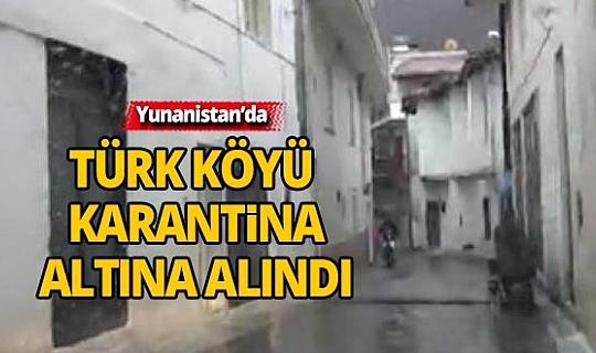 Yunanistan'da Türk köyü karantinaya alındı