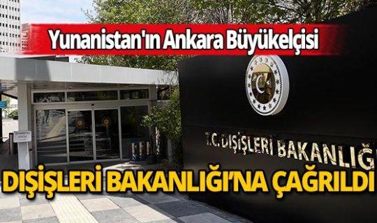 Yunanistan'ın Ankara Büyükelçisi Diamessis Dışişleri Bakanlığına çağrıldı