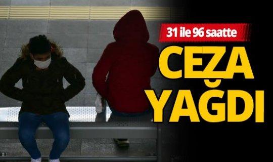 4 günlük kısıtlamada 35 bin 422 kişiye ceza