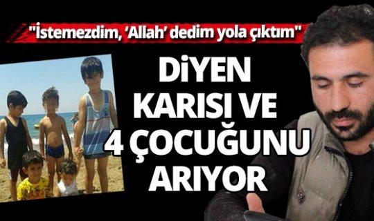 Antalya'da çocuklarıyla birlikte ortadan kayboldu