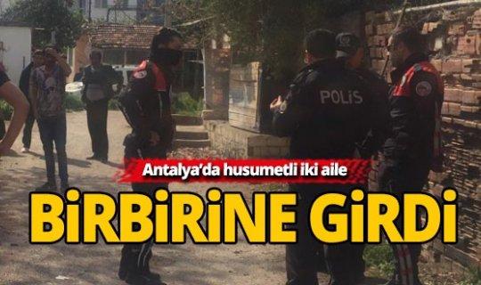 Antalya'da husumetli aileler birbirine girdi