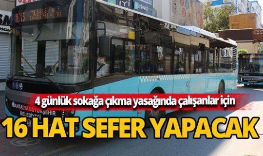 Antalya'da kısıtlama boyunca çalışacak hatlar belli oldu