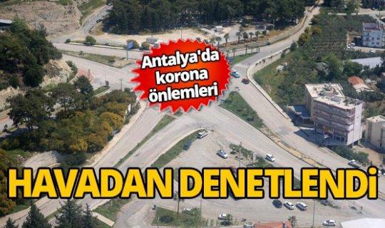 Antalya'da korona önlemleri havadan denetlendi