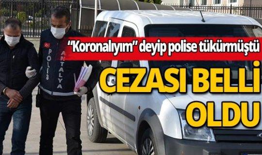 Antalya'da 'Koronalıyım' diyerek polise tüküren şüpheli tutuklandı