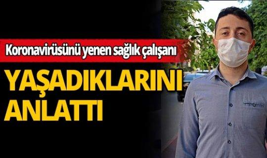 Antalya'da koronavirüsü yenen sağlık kahramanından ürperten sözler