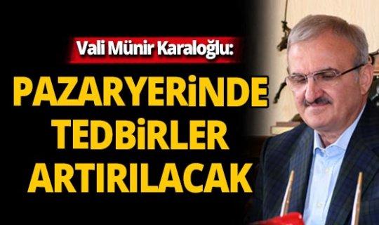Antalya'da pazaryerinde sıkı önlemler alınacak