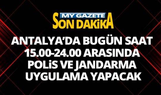 Antalya'da polis ve jandarmadan denetim
