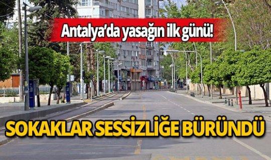 Antalya'da sokaklar sessizliğe büründü